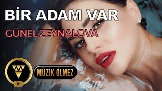 Gunel Zeynalova - Bir Adam Var  Resimi