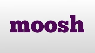 moosh meaning and pronunciation