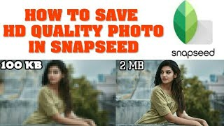 How to save HD quality image in snapseed | snapseed tutorial