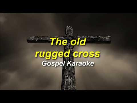 The old rugged cross gospel karaoke