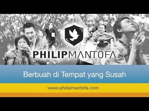 Berbuah Di Tempat yang Susah (Official Kotbah Philip Mantofa)