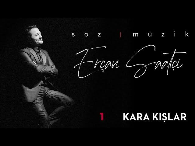 Ercan Saatçi - Kara Kışlar