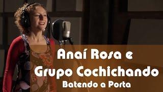 Anaí Rosa e Grupo Cochichando - BATENDO A PORTA - João Nogueira