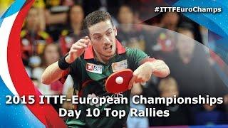 2015 ITTF European Championships Day10 Top Rallies