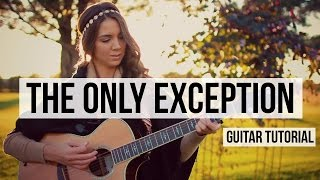 The Only Exception Paramore // Guitar Tutorial