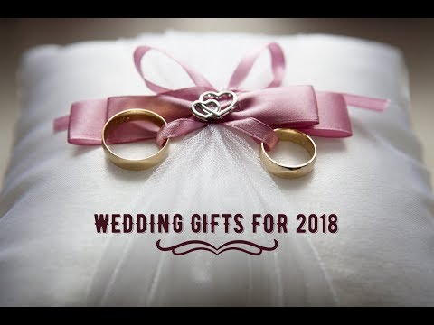 Top 10 Wedding Gift Ideas | 2018