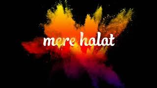 Mere halat (new version) song lyrics with caption video