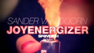 Sander Van Doorn - Joyenergizer (Spaveech TRAP Remix)