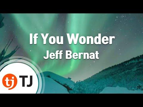[TJ노래방] If You Wonder - Jeff Bernat ( - ) / TJ Karaoke