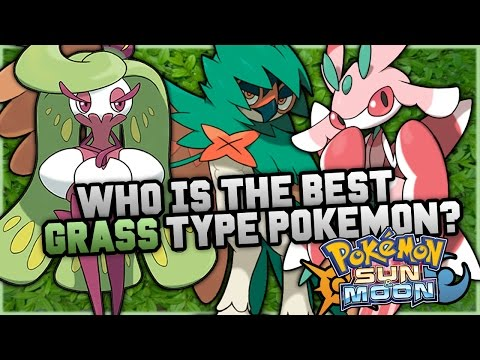 Who Is The BEST NEW Grass Type Pokemon In Pokemon Sun and Moon?