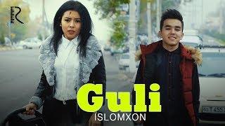 Islomxon- Guli   Исломхон - Гули