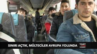 Sınır Kapılarını Açtık, Mülteciler Avrupa Yolunda
