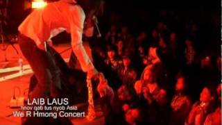 We R Hmong Concert.  LAIB LAUS  (hnov qab tus nyob Asia)