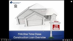 FHA One Time Close Construction Loan Overview