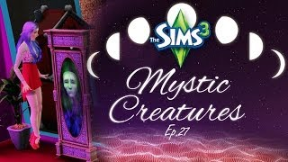 """MIRROR MIRROR ON THE WALL"" Mystic Creatures - Sims 3 Ep 27"