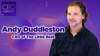 Andy Duddleston of The Little Beet | CEO Unplugged