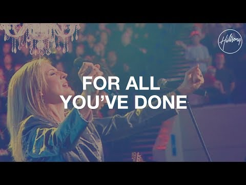 For All You've Done - Hillsong Worship