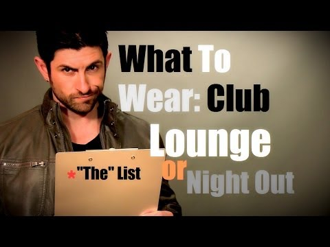 Men's Style: What To Wear To A Club, Lounge or Night Out On The Town