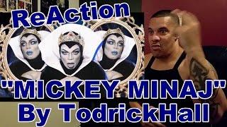 Todrick Hall Mickey - Mickey Minaj ReAction