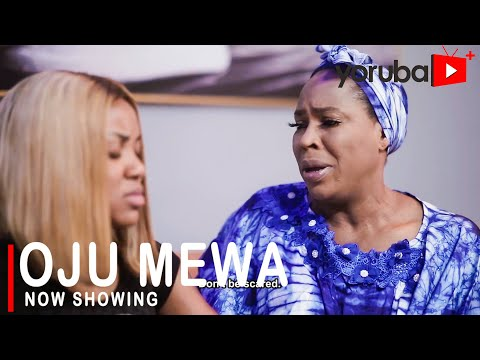 Download or Watch : Oju Mewa Latest Yoruba Movie 2021 Drama