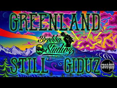 GreenLand -  Still  ft. Giduz