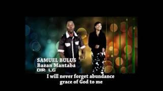 Ba zan manta ba Latest Hausa gospel music by Samuel Nanle Bulus