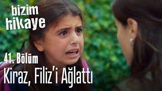Kiraz, Filiz'i ağlattı! - Bizim Hikaye 41. Bölüm