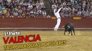 VALENCIA - TAUROMAQUIAS POPULARES 19/07/2017 / PRIMERA PARTE