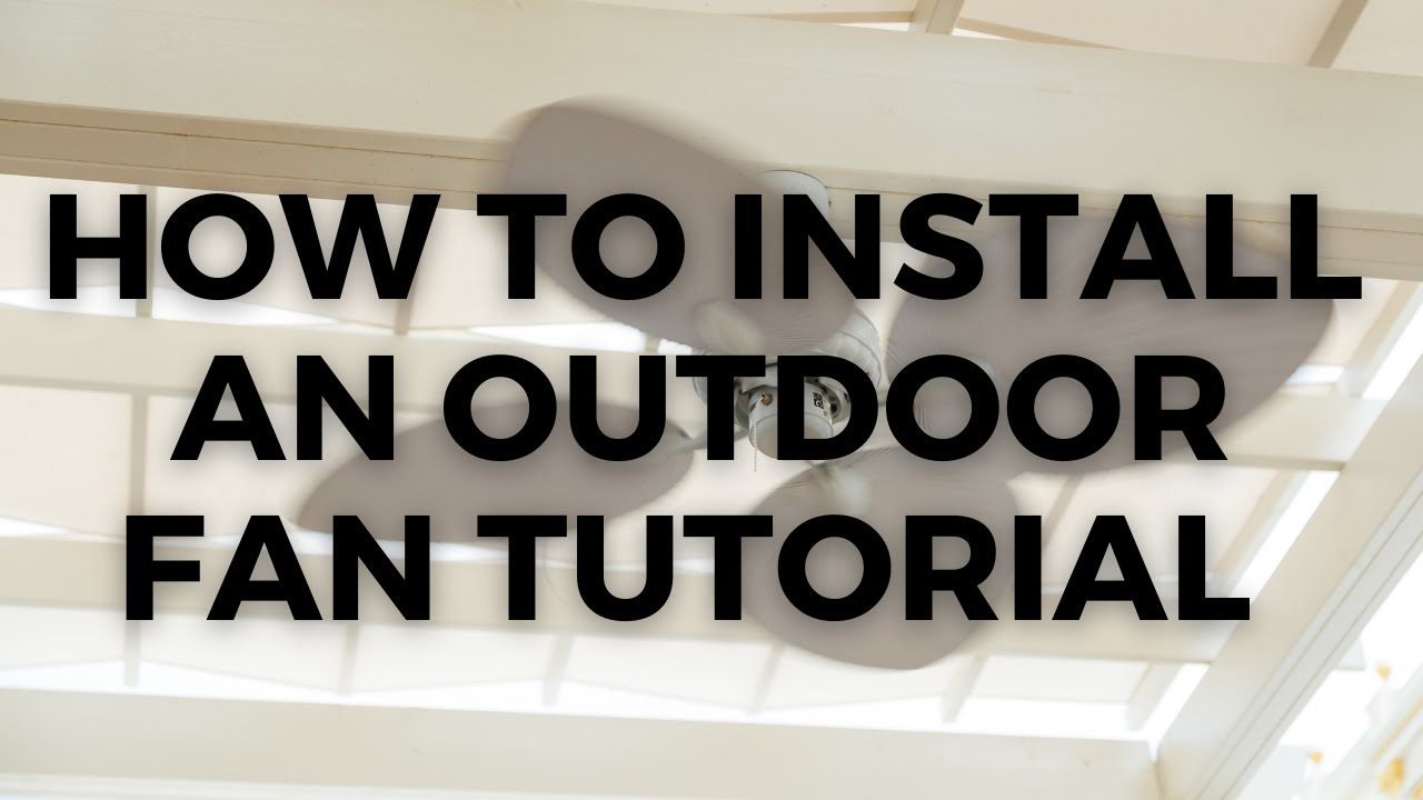 How To Install An Outdoor Fan Youtube