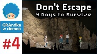 Don't Escape: 4 Days to Survive PL #4 | Ale dziurwa...