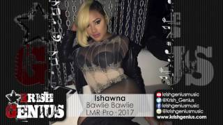 Ishawna - Bawlie Bawlie (Raw) February 2017