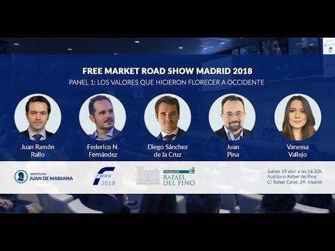 Free Market Road Show Madrid 2018 - Panel 1: Los valores que hicieron florecer a Occidente
