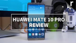 Huawei Mate 10 Pro Review: Fighting Talk