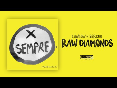 LOWLOW & SERCHO - 10 - RAW DIAMONDS (prod by DJ RAW)