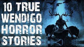 10 TRUE Absolutely Terrifying Skinwalker & Wendigo Horror Stories   (Scary Stories)