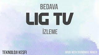 Bedava Lig Tv İzleme ! (Kesintisiz,Full HD)
