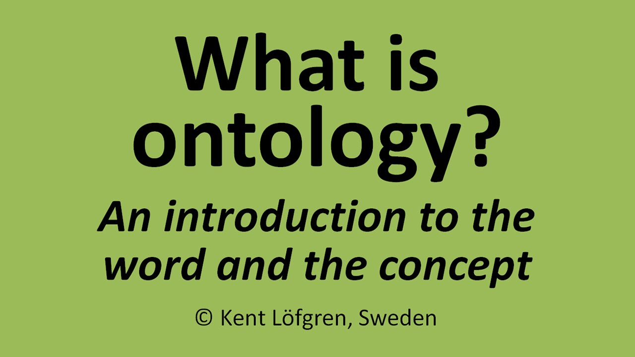 What is ontology Introduction to the word and the concept
