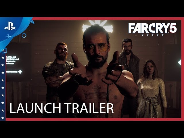 Far Cry 5 - Launch Gameplay Trailer | PS4