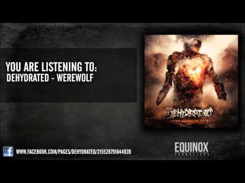 Dehydrated - Werewolf (2012)
