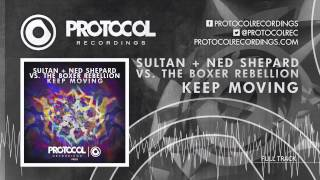 Sultan + Ned Shepard vs. The Boxer Rebellion - Keep Moving