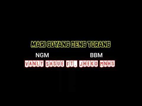 mari-goyang-deng-torang_vanly-sasue-ft.-jheko-mnhs-(ngm---bbm)-full