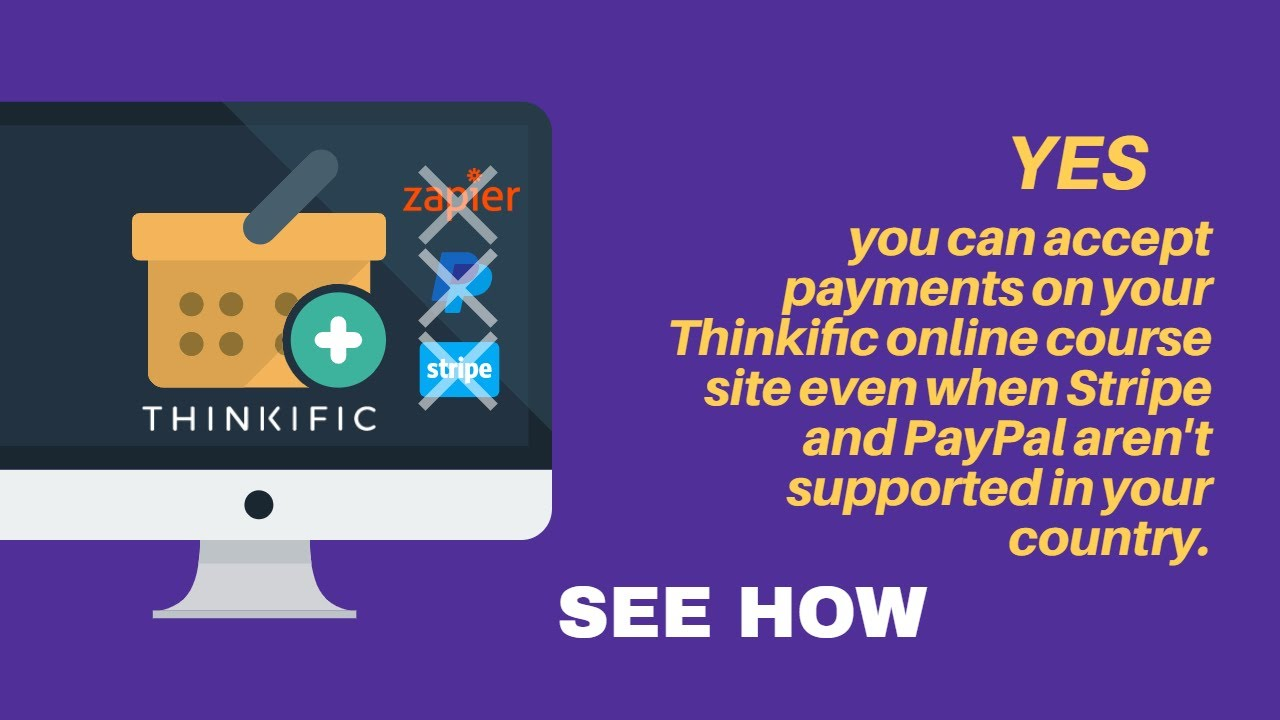 Yes You Can Accept Payments On Thinkific Although Stripe & PayPal Aren't Supported In Your