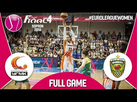 LIVE🔴 - UMMC Ekaterinburg (RUS) v Sopron Basket (HUN) - Final - Euroleague Women 2017-18