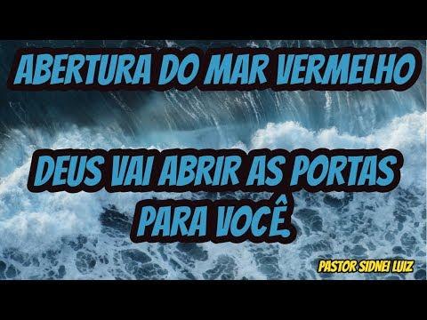 Pregação - A Abertura Do Mar Vermelho - Deus Vai Abrir As Portas Para Você - Pastor Sidnei Luiz