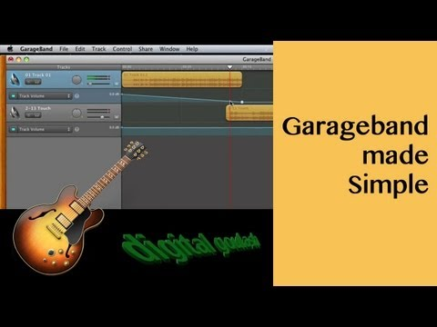 Garageband made simple - music editing made easy
