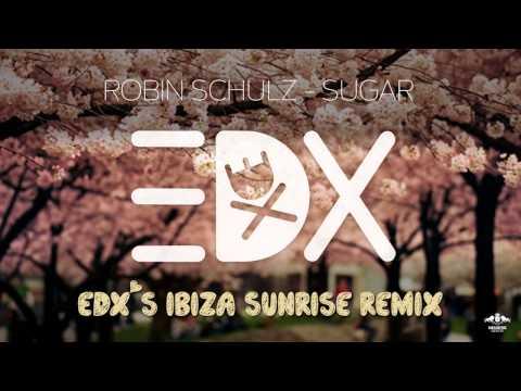 Robin Schulz - Sugar (EDX's Ibiza Sunrise Remix)