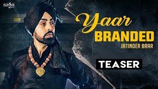 Yaar Branded (Teaser) - Jatinder Brar - Veet Baljit - Latest Punjabi Songs 2016 - SagaHits