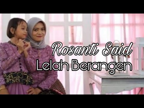 LELAH BERANGEN voc Rosanti Said