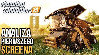 Farming Simulator 19 - Analiza pierwszego screena!