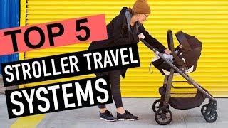 BEST 5: Stroller Travel Systems 2018